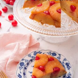 Pinterest graphic of a slice of pineapple upside down cake in front of a cake stand with the rest of the cake on it.