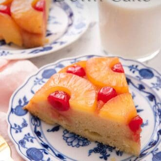 Pinterest graphic of a blue and white plate with a side of pineapple upside down cake with a glass of milk in the background.
